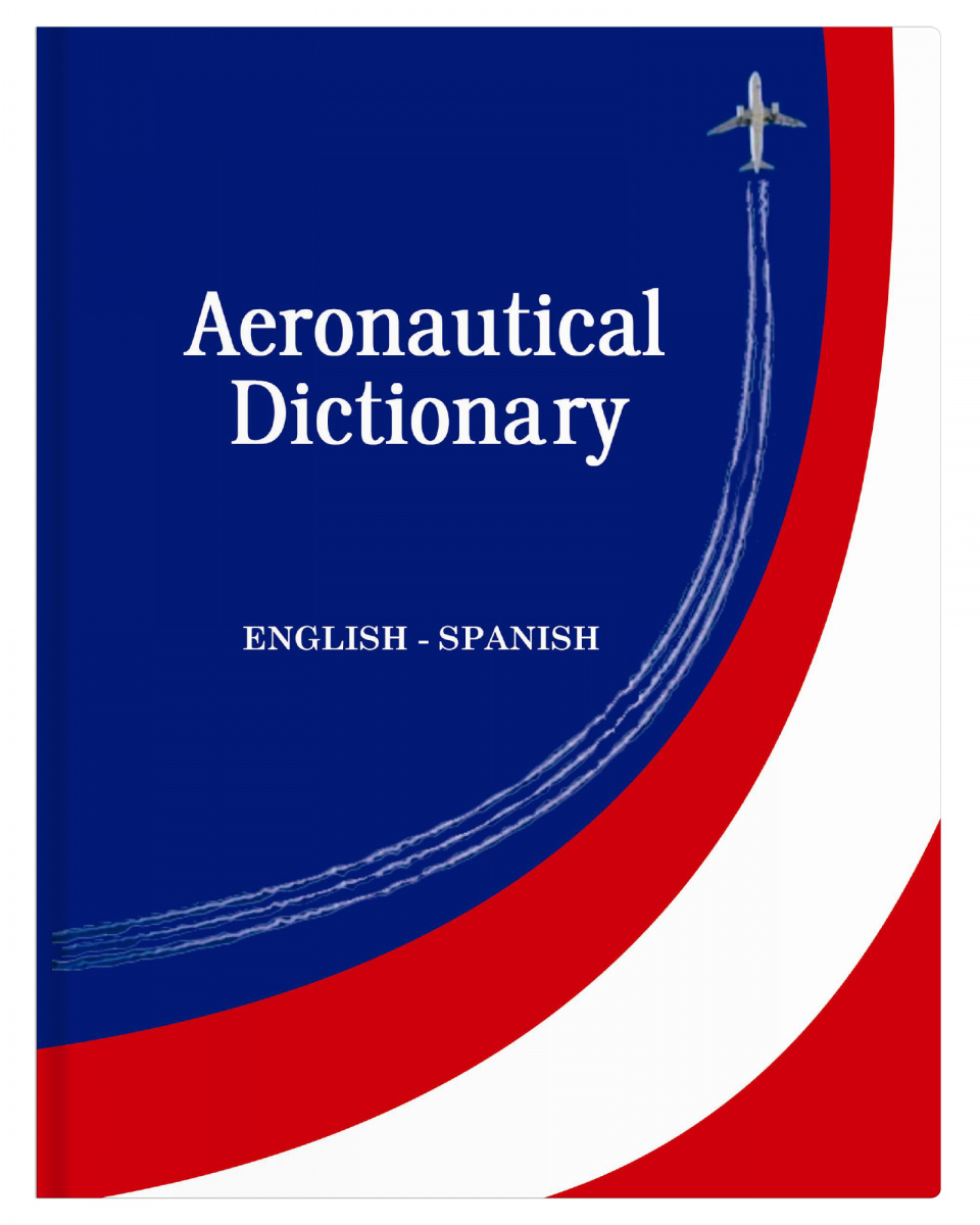 Spanish - English Aeronautical Dictionary