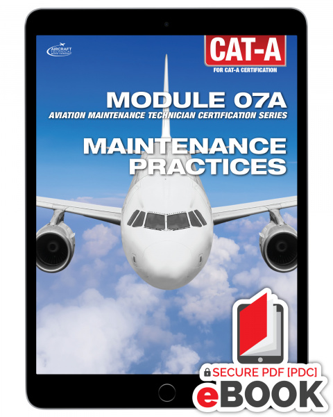 Maintenance Practices  Module 07A for Cat-A