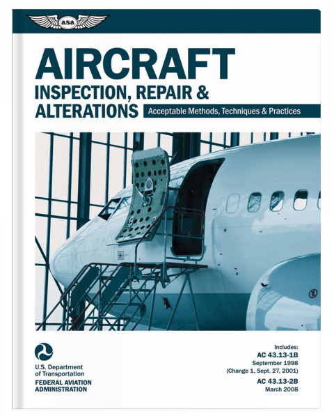 AC 43.13 Aircraft Inspection, Repair & Alterations - ASA