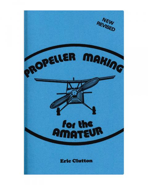 Propeller Making For The Amateur