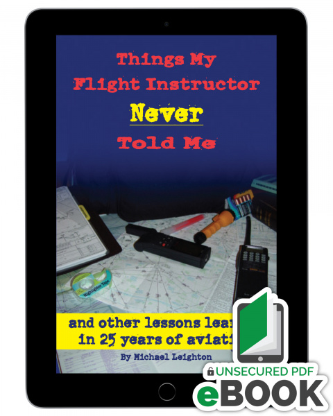 Things My Flight Instructor Never Told Me - eBook